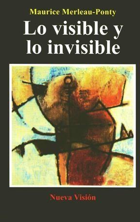 Lo Visible Y Lo Invisible Open Library