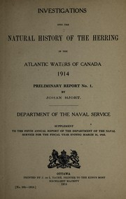 Cover of: Investigations into the natural history of the herring in the Atlantic waters of Canada, 1914