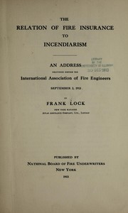 Cover of: The relation of fire insurance to incendiarism