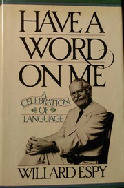Cover of: Have a word on me | Willard R. Espy