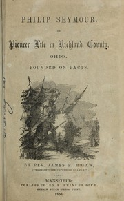 Cover of: Philip Seymour, or, Pioneer life in Richland County, Ohio