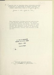Cover of: A selected list of published items containing economic information on agriculture of foreign countries and foreign agricultural trade of the United States, January 1, 1961-March 31, 1963 | United States. Department of Agriculture. Economic Research Service