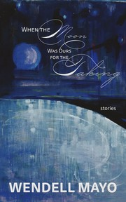 Cover of: When the Moon Was Ours for the Taking: Stories