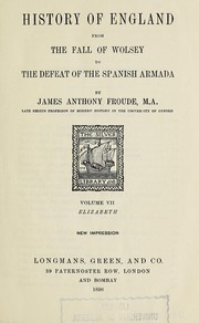 Cover of: History of England from the fall of Wolsey to the defeat of the Spanish armada