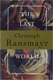 Cover of: The last world by Ransmayr, Christoph