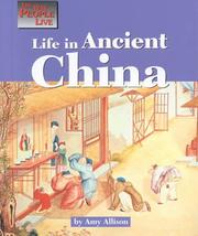 Cover of: The Way People Live - Life in Ancient China (The Way People Live)