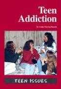Cover of: Teen Issues - Teen Addiction (Teen Issues)