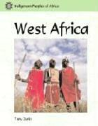 Cover of: Indigenous Peoples of Africa - West Africa (Indigenous Peoples of Africa) | Tony Zurlo