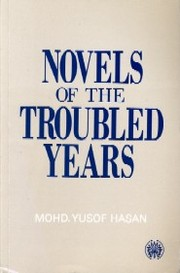 Cover of: Novels of the troubled years | Mohd. Yusof Hasan.