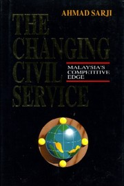 Cover of: The changing civil service | A. H. Ahmad Sarji.