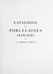 Cover of: Catalogue des porcelaines françaises de m. J. Pierpont Morgan
