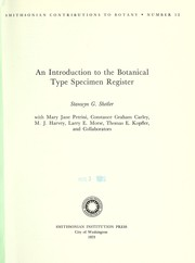 Cover of: An introduction to the botanical type specimen register | Stanwyn G. Shetler