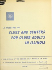 Cover of: A directory of clubs and centers for older adults in Illinois. | Illinois State Council on Aging.