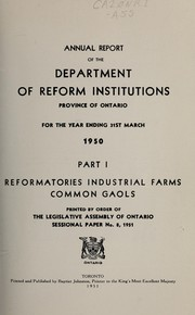 Cover of: ANNUAL REPORT OF THE ONTARIO DEPARTMENT OF REFORM INSTITUTIONS | ONTARIO.  DEPT. OF REFORM INSTITUTIONS