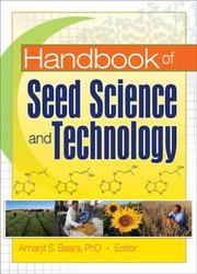 Cover of: Handbook Of Seed Science And Technology (Seed Biology, Production, and Technology) (Seed Biology, Production, and Technology)