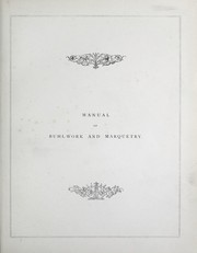 Manual of buhl-work and marquetry by William Bemrose