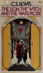 Cover of: The  lion, the witch and the wardrobe by C. S. Lewis