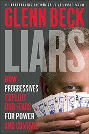 Cover of: Liars: How Progressives Exploit Our Fear for Power and Control