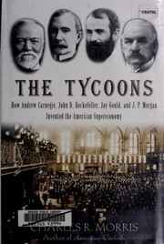 Cover of: The tycoons | Morris, Charles R.