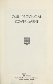Cover of: Our provincial government | Alberta. School Book Branch