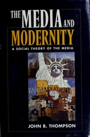 Cover of: The media and modernity | John B. Thompson