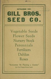 Cover of: Catalog 1921 [of] vegetable seeds, flower seeds, nursery stock, perennials, fertilizers, dahlias, roses