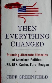 Cover of: Then everything changed | Jeff Greenfield