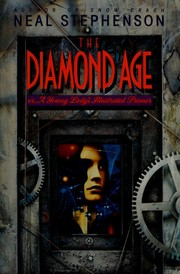 Cover of: The diamond age, or, Young lady's illustrated primer by Neal Stephenson