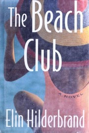 The Beach Club by Elin Hilderbrand