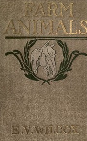 Cover of: Farm animals: horses, cows, sheep, swine, goats, poultry, etc