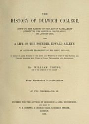 History of Dulwich College... with the life of the founder, Edward Alleyn and the accurate transcript of his diary, 1617-22 by William Young