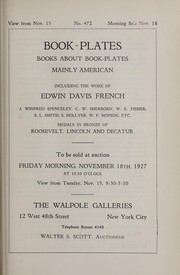 Cover of: Book-plates, books about book-plates, mainly American, including the work of Edwin Davis French, J. Winfred Spenceley, C.W. Sherborn, W.E. Fisher, S.L. Smith, S. Hollyer, W.F. Hopson, etc., medals in bronze of Roosevelt, Lincoln and Decatur