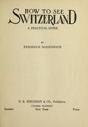 Cover of: How to see Switzerland | Frederick Dossenbach