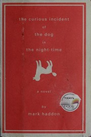 Cover of: The curious incident of the dog in the night-time | Mark Haddon