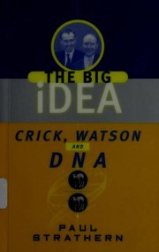 Cover of: Crick, Watson, and DNA | Paul Strathern