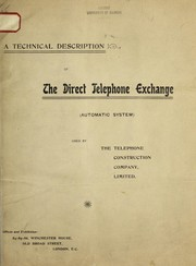 Cover of: A technical description of the direct telephone exchange, (automatic system) used by the Telephone Construction Company, Limited | Telephone Construction Company, London