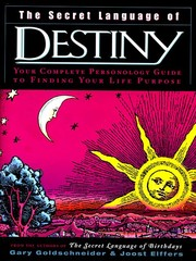 Cover of: The Secret Language of Destiny: A Personology Guide To Finding Your Life Purpose