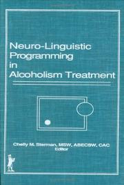 Cover of: Neuro-Linguistic Programming in Alcoholism Treatment (Haworth Series in Addictions Treatment, Vol 3) (Haworth Series in Addictions Treatment, Vol 3)