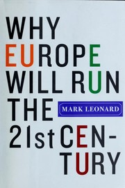 Why Europe will run the 21st century by Mark Leonard