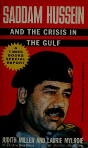 Cover of: Saddam Hussein and the crisis in the Gulf by Miller, Judith