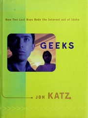 Cover of: Geeks: How Two Lost Boys Rode the Internet Out of Idaho