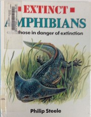 Cover of: Extinct amphibians and those in danger of extinction