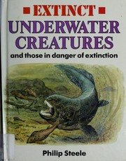 Cover of: Extinct underwater creatures and those in danger of extinction