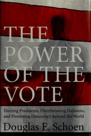 The Power of the Vote by Douglas E. Schoen