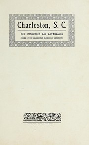 Cover of: Charleston, S.C., her resources and advantages