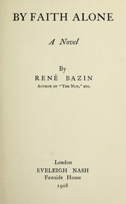 Cover of: By faith alone | Rene Bazin