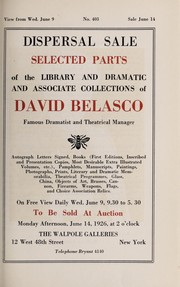 Cover of: Dispersal sale; selected parts of the library and dramatic and associate collections of David Belasco, famous dramatist and theatrical manager