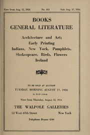 Cover of: Books, general literature, architecture and art, early printing, Indians, New York, pamphlets, Shakespeare, birds, flowers, Ireland