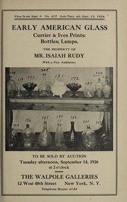 Cover of: Early American glass, Currier & Ives color prints, bottles, lamps, cup plates; the property of Mr. Isaiah Rudy, with a few additions