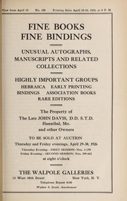 Cover of: Fine books, fine bindings, unusual autographs, manuscripts and related collections; highly important groups, Hebraica, early printing, bindings, association books, rare editions; the property of the late John Davis, D.D.S.T.D., Hannibal, Mo. and other owners